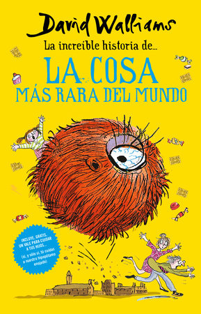 La increíble historia de… la cosa más rara del mundo / Fing by David Walliams, Tony Ross