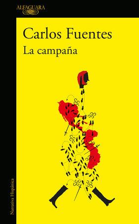 La campaña / The Campaign by Carlos Fuentes