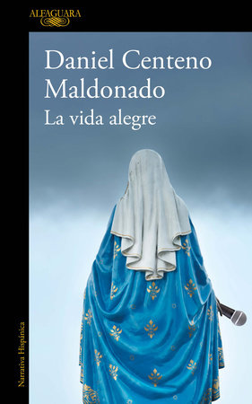 La vida alegre / The Joyful Life by Daniel Centeno Maldonado
