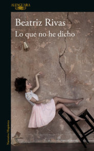 Lo que no he dicho / What I Have Not Said