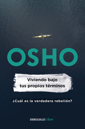 Viviendo bajo tus propios términos / Living On Your Own Terms by Osho