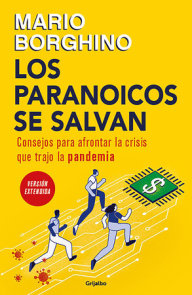 Los paranoicos se salvan: Consejos para afrontar la crisis que trajo la pandemia / Those That Are Paranoid Will Be Saved: Tips for Coping with the Crisi