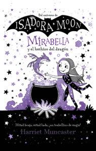 Mirabella y el hechizo del dragón / Mirabelle Gets Up To Mischief