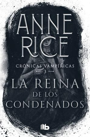 La reina de los condenados / The Queen of the Damned by Anne Rice