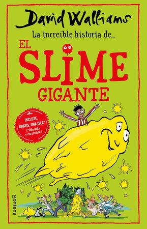 La incríble historia de… el slime gigante / Slime by David Walliams