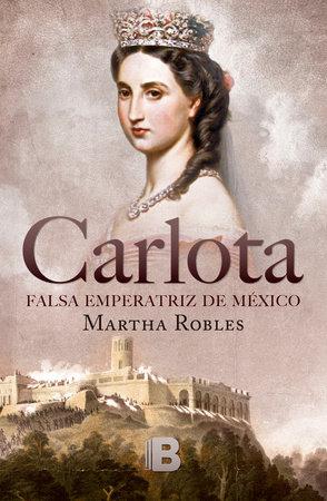Carlota (Spanish Edition) by Martha Robles