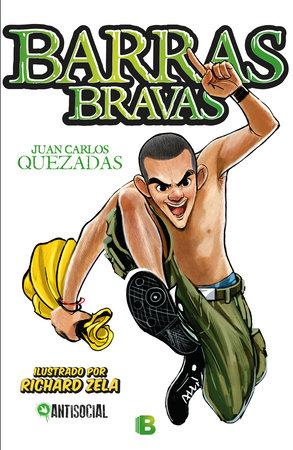 Barras Bravas/ Hooligans: Antisocial by Juan Carlos Quezadas