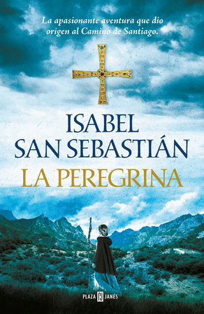 La peregrina / The Pilgrim by Isabel San Sebastian