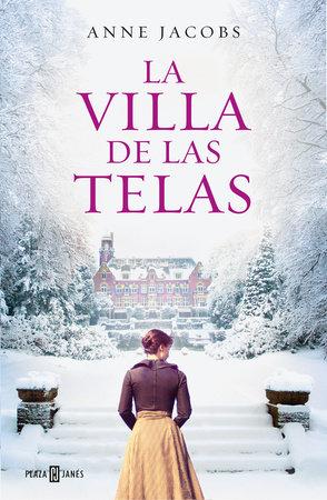 La villa de las telas / The Cloth Villa by Anne Jacobs