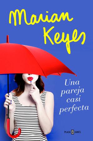 Una pareja casi perfecta / The Break by Marian Keyes