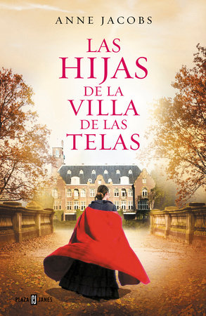 Las hijas de la Villa de las Telas / The Daughters of the Cloth Villa by Anne Jacobs