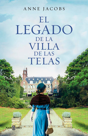 El legado de la Villa de las Telas / The Legacy of the Cloth Villa by Anne Jacobs