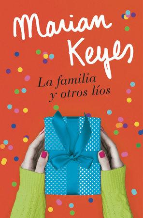 La familia y otros líos / Grown Ups by Marian Keyes