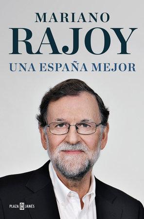 Una España mejor by Mariano Rajoy