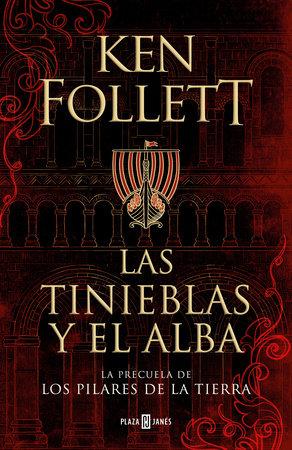 Las tinieblas y el alba / The Evening and the Morning by Ken Follett