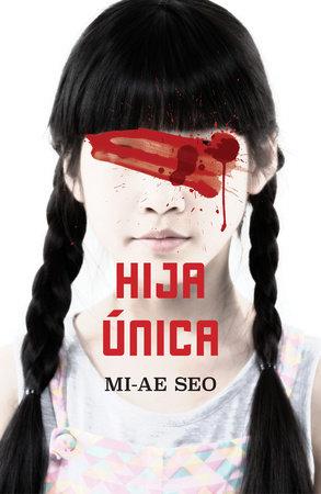 Hija única / The Only Child by Mi-Ae Seo