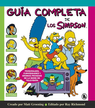 Guía completa de los Simpson: Personajes, curiosidades y bromas privadas de la serie de televisión/ The Simpsons: A Complete Guide to Our Favorite Family by Matt Groening