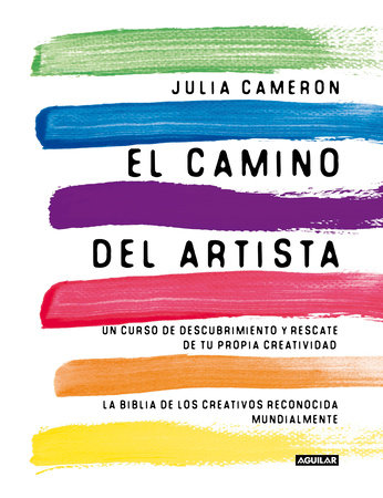 El camino del artista / The Artist's Way by Julia Cameron