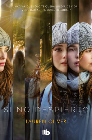 Si no despierto / Before I Fall by Lauren Oliver