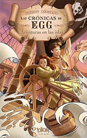 Las aventuras en las islas / Deadweather and Sunrise: The Chronicles of Egg Boo by Geoff Rodkey