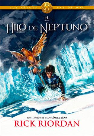 Los Héroes del Olimpo, Libro 2: El hijo de Neptuno /The Heroes of Olympus, Book Two: The Son of Neptune by Rick Riordan