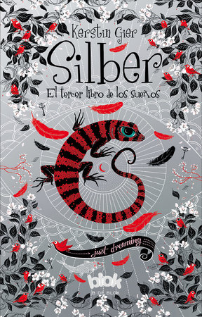 Silber. El tercer libro de los sueños  /  Silber 3. The Third Book of Dreams by Kerstin Gier
