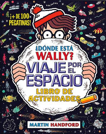 Dónde esta wally? Viaje por el espacio  /  Where's Wally? In Outer Space by Martin Handford