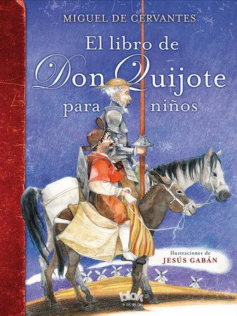 El libro de Don Quijote para niños / The Don Quixote Book for Children by Miguel de Cervantes