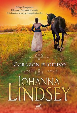 Corazón fugitivo (antes corazón en llamas)  /  Wildfire In His Arms by Johanna Lindsey