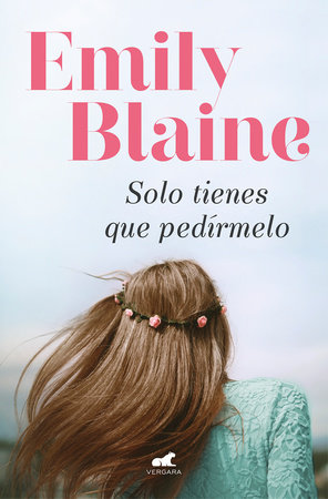 Solo tienes que pedírmelo / Your Second Life Begins When You Realize You Only Have One by Emily Blaine