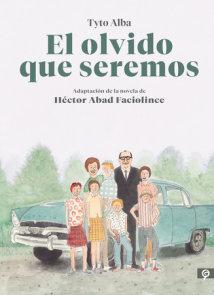 El olvido que seremos (novela gráfica) / Memories of My Father. Graphic Novel