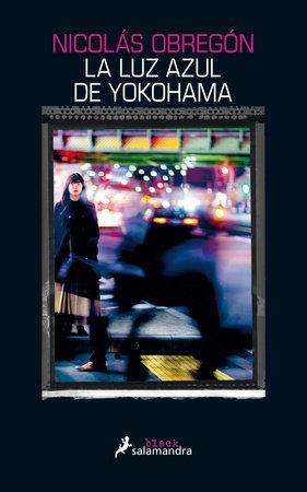 La luz azul de Yokohama / Blue Light Yokohama by Nicolas Obregon