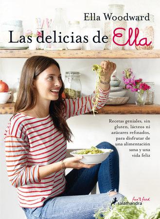 Las delicias de Ella/ Deliciously Ella by Ella Woodward