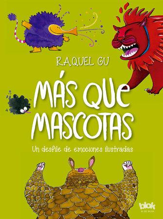 Más que mascotas. Un desfile de emociones ilustradas / More than Pets. A Parade of Illustrated Emotions by Raquel Gu