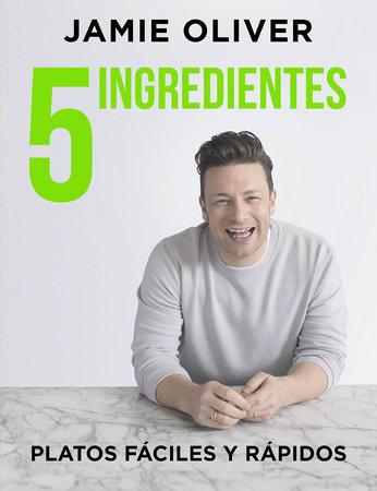 5 ingredientes Platos fáciles y rápidos / 5 Ingredients - Quick & Easy Food by Jamie Oliver
