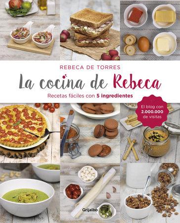 La cocina de Rebeca / Rebeca's Kitchen by Rebeca De Torres