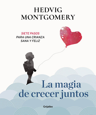 La magia de crecer juntos 1 / The Magic of Growing Up Together 1 by Hedvig Montgomery
