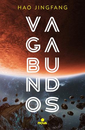 Vagabundos / Vagabonds by Hao Jingfang