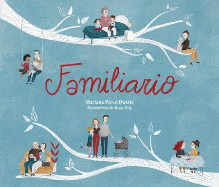Familiario / Family-ary by Mariana Perez-Duarte