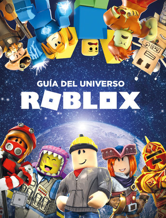 Roblox: Guía del universo Roblox / Inside the World of Roblox by Roblox