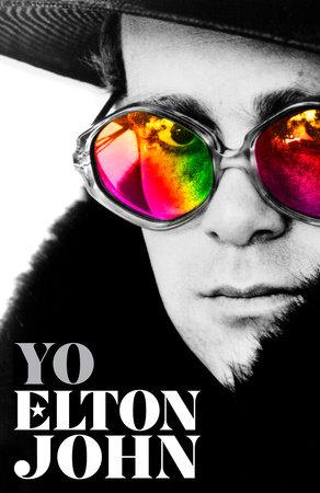 Yo. Elton John / Me: Elton John. Official Autobiography by Elton John