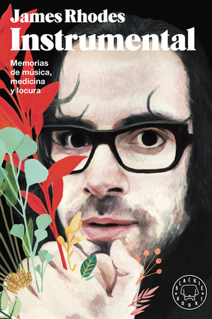Instrumental / Instrumental : A Memoir of Madness, Medication, and Music by James Rhodes