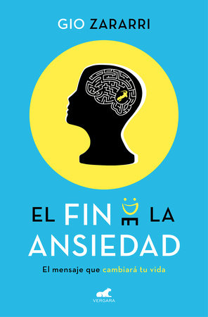El fin de la ansiedad / An End to Anxiety by Gio Zararri