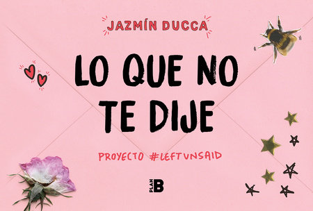 Lo que no te dije / What Was Left Unsaid by Jazmín Ducca