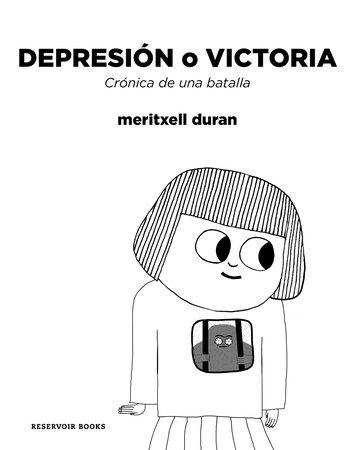 Depresión o victoria: Crónica de una batalla / Depression or Victory, Chronicle of a battle by Meritxell Duran