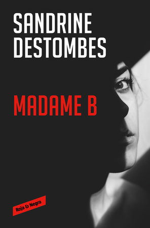 Madame B (Spanish Edition) by Sandrine Destombes