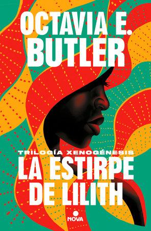 La estirpe de Lilith / Lilith's Brood by Octavia E. Butler
