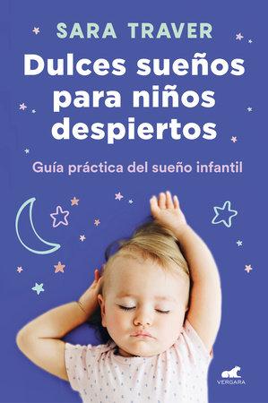Dulces sueños para niños despiertos / Sweet Dreams for Awake Children by Sara Traver