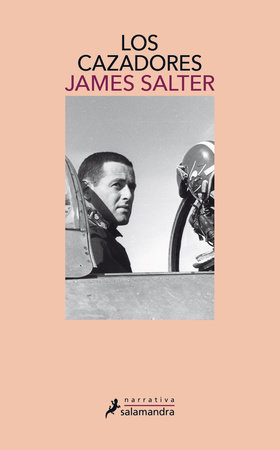 Los cazadores / The Hunters by James Salter