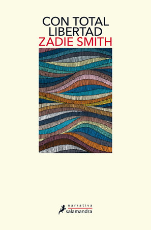 Con total libertad / Feel Free by Zadie Smith